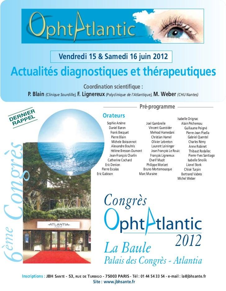 Vendredi 15 & Samedi 16 juin 2012 Actualités diagnostiques et thérapeutiques                                            Co...