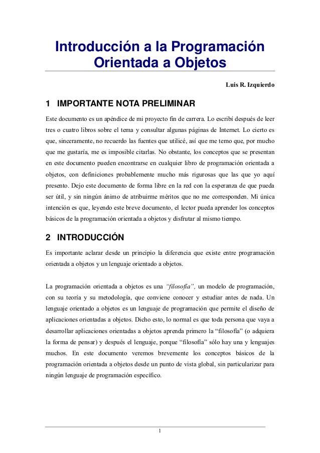 Introducción a la Programación Orientada a Objetos Luis R. Izquierdo  1 IMPORTANTE NOTA PRELIMINAR Este documento es un ap...