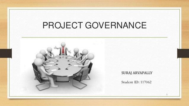 PROJECT GOVERNANCE SURAJ ARVAPALLY Student ID: 117062 1