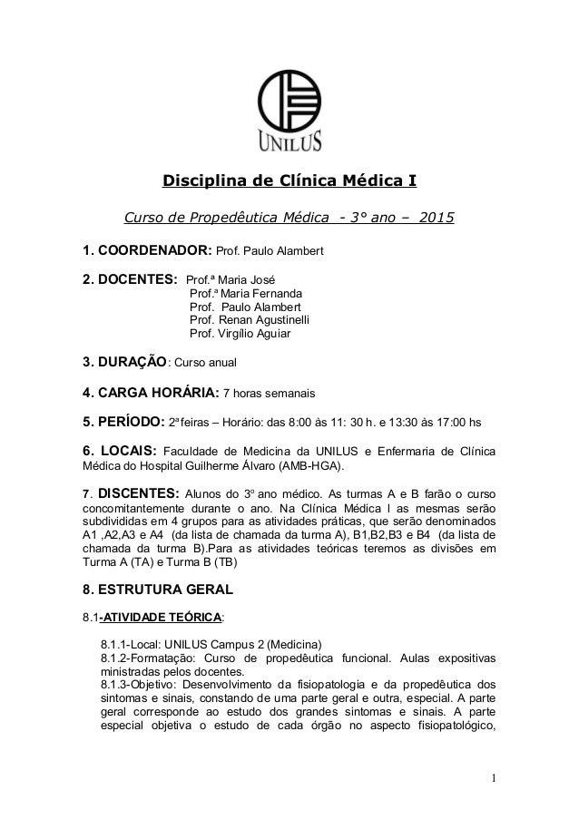 Disciplina de Clínica Médica I Curso de Propedêutica Médica - 3° ano – 2015 1. COORDENADOR: Prof. Paulo Alambert 2. DOCENT...