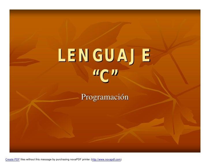 """LENGUAJE                                            """"C""""                                                           Programa..."""