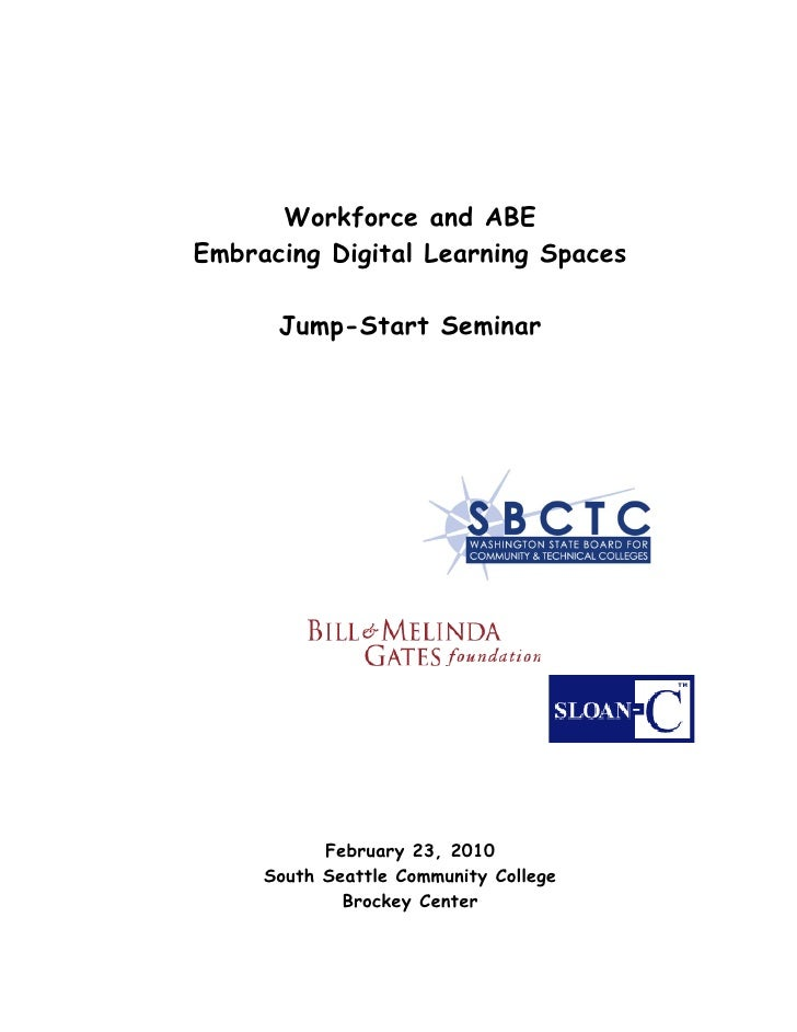 Workforce and ABE Embracing Digital Learning Spaces        Jump-Start Seminar                February 23, 2010      South ...