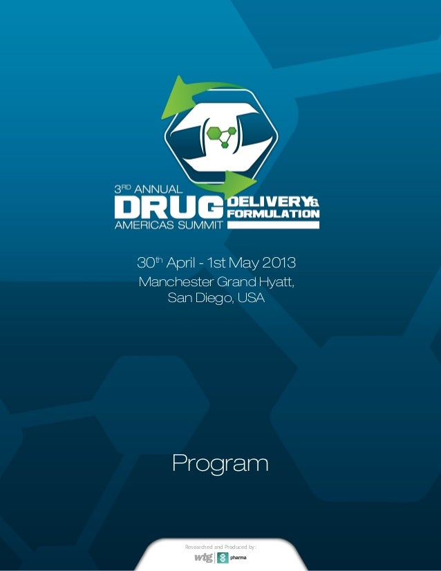 Program30thApril - 1st May 2013Manchester Grand Hyatt,San Diego, USAResearched and Produced by: