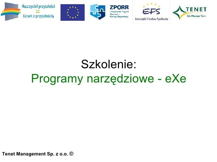 Szkolenie: Programy narzędziowe - eXe Tenet Management Sp. z o.o.  ©