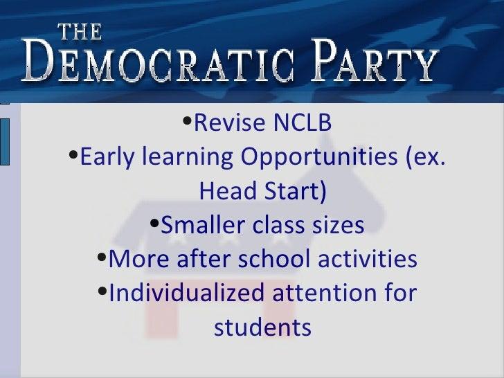 <ul><ul><li>Revise NCLB </li></ul></ul><ul><ul><li>Early learning Opportunities (ex. Head Start) </li></ul></ul><ul><ul><l...