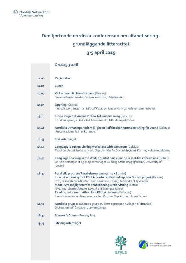 Onsdag 3 april 11.00 Registration 12.00 Lunch 13.00 Välkommen till Hanaholmen! (Celsius) Verkställande direktör Gunvor Kro...
