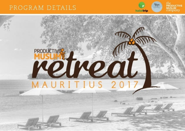 Welcome to the Productive Muslim Retreat 2017! Assalamu'alaikum, Thank you for your interest in the Productive Muslim Retr...