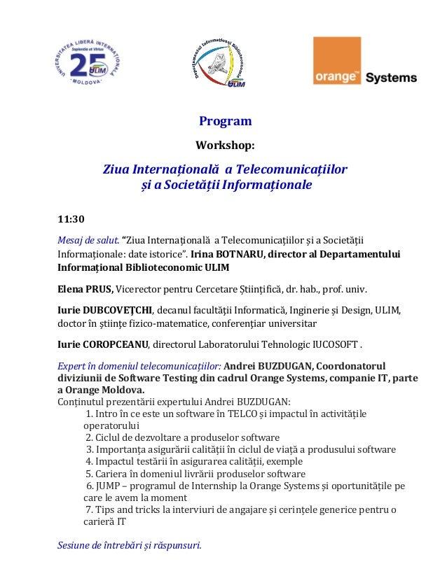 """Program Workshop: Ziua Internațională a Telecomunicațiilor și a Societății Informaționale 11:30 Mesaj de salut. """"Ziua Inte..."""