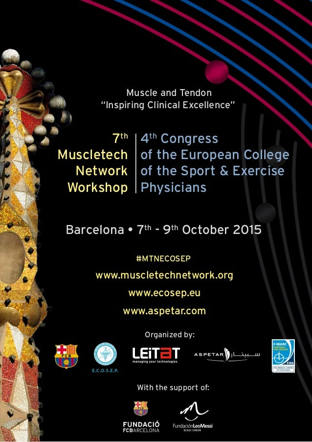 """Muscle and Tendon """"Inspiring Clinical Excellence"""" 7th Muscletech Network Workshop 4th Congress of the European College of ..."""