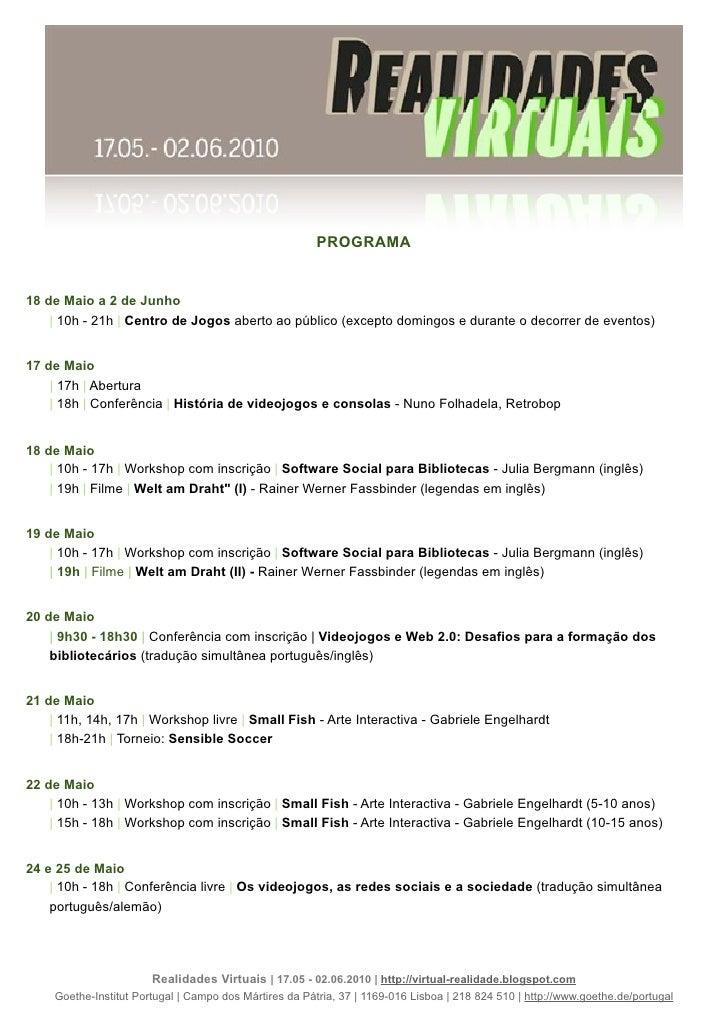 PROGRAMA   18 de Maio a 2 de Junho       10h - 21h   Centro de Jogos aberto ao público (excepto domingos e durante o decor...