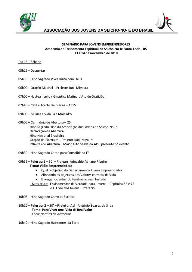 ASSOCIAÇÃO DOS JOVENS DA SEICHO-NO-IE DO BRASIL 1 SEMINÁRIO PARA JOVENS EMPREENDEDORES Academia de Treinamento Espiritual ...