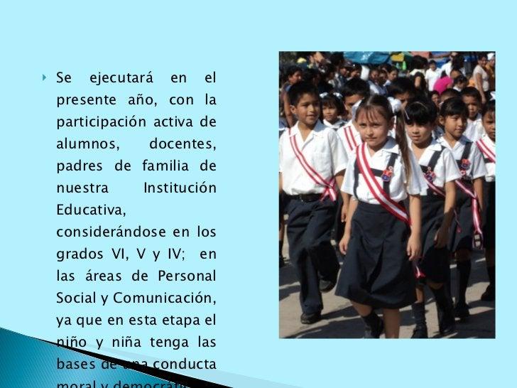 <ul><li>Se ejecutará en el presente año, con la participación activa de alumnos, docentes, padres de familia de nuestra In...