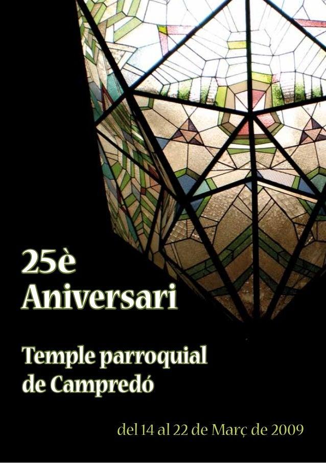 25è Aniversari Temple parroquial de Campredó del 14 al 22 de Març de 2009