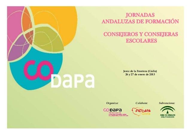 JORNADASANDALUZAS DE FORMACIÓNCONSEJEROS Y CONSEJERAS       ESCOLARES             Jerez de la Frontera (Cádiz)            ...