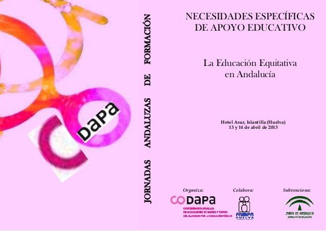 NECESIDADES ESPECÍFICASFORMACIÓN              DE APOYO EDUCATIVO                        La Educación Equitativa           ...
