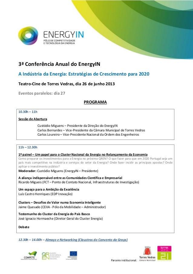 Parceiro institucional: 3ª Conferência Anual do EnergyIN A Indústria da Energia: Estratégias de Crescimento para 2020 Teat...