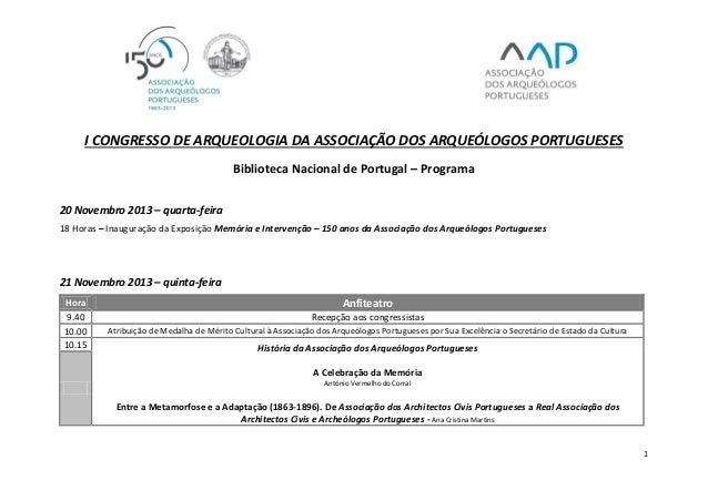 1 I CONGRESSO DE ARQUEOLOGIA DA ASSOCIAÇÃO DOS ARQUEÓLOGOS PORTUGUESES Biblioteca Nacional de Portugal – Programa 20 Novem...