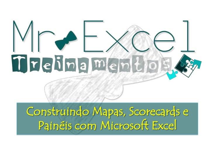Construindo Mapas, Scorecards e  Painéis com Microsoft Excel