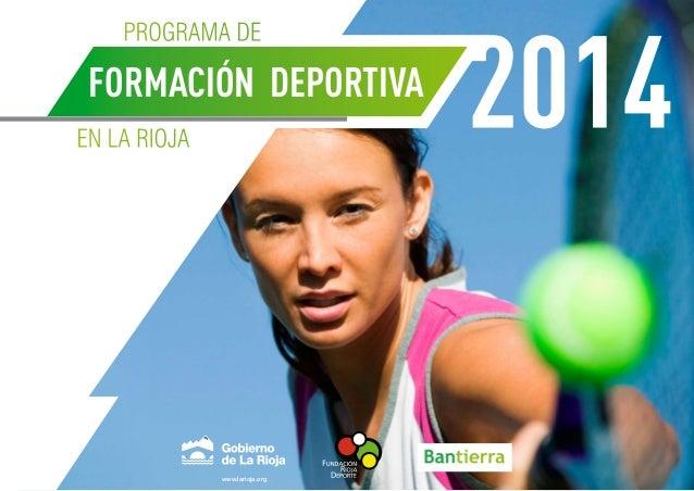 www.larioja.org Programa de en La Rioja Formación Deportiva