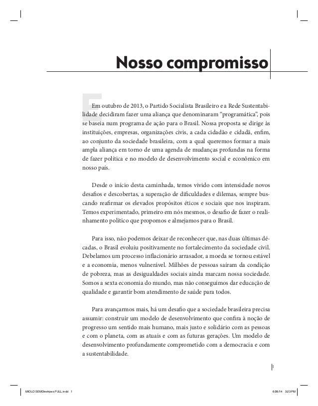 1  Coligação Unidos Pelo Brasil PSB • REDE • PPS • PPL • PRP • PHS  Nosso compromisso  Em outubro de 2013, o Partido Socia...