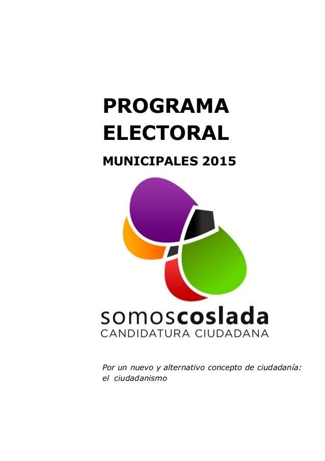 PROGRAMA ELECTORAL MUNICIPALES 2015 Por un nuevo y alternativo concepto de ciudadanía: el ciudadanismo