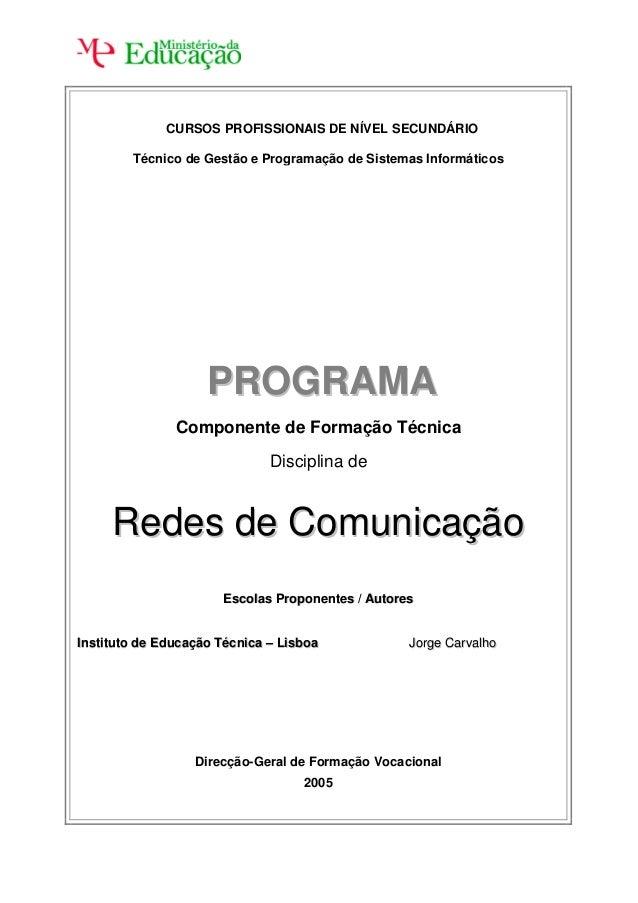 CURSOS PROFISSIONAIS DE NÍVEL SECUNDÁRIO Técnico de Gestão e Programação de Sistemas Informáticos PPRROOGGRRAAMMAA Compone...