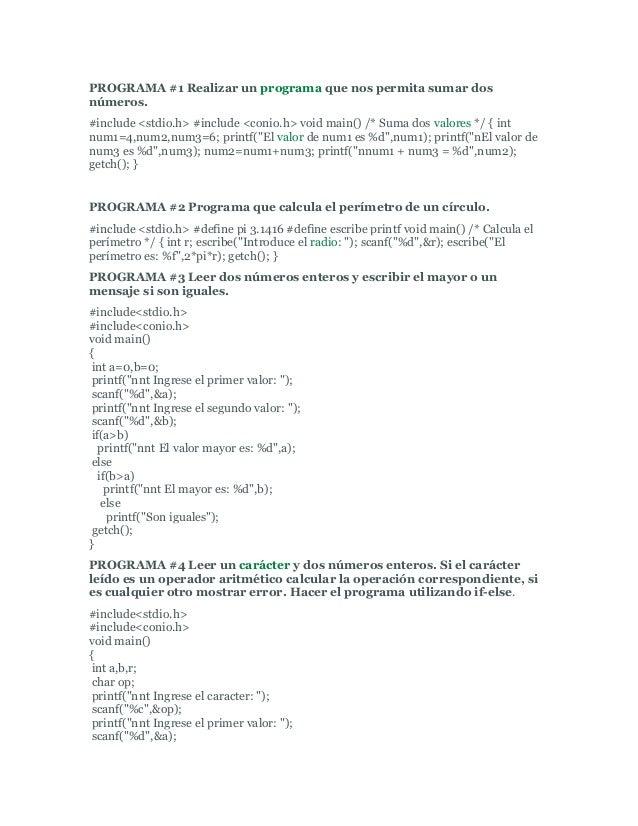 PROGRAMA #1 Realizar un programa que nos permita sumar dos números. #include <stdio.h> #include <conio.h> void main() /* S...
