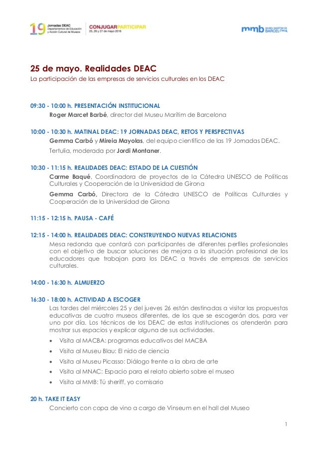 1 25 de mayo. Realidades DEAC La participación de las empresas de servicios culturales en los DEAC 09:30 - 10:00 h. PRESEN...