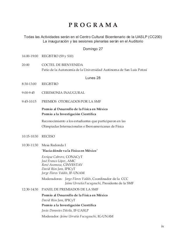 PROGRAMA Todas las Actividades serán en el Centro Cultural Bicentenario de la UASLP (CC200) La inauguración y las sesiones...
