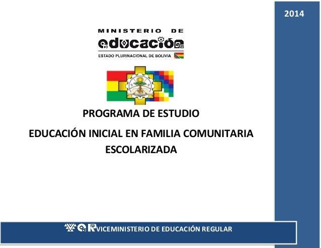 2014  PROGRAMA DE ESTUDIO EDUCACIÓN INICIAL EN FAMILIA COMUNITARIA ESCOLARIZADA  VICEMINISTERIO DE EDUCACIÓN REGULAR  0