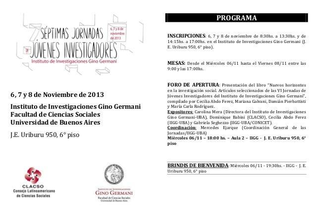 PROGRAMA INSCRIPCIONES: 6, 7 y 8 de noviembre de 8:30hs. a 13:30hs. y de 14:15hs. a 17:00hs. en el Instituto de Investigac...