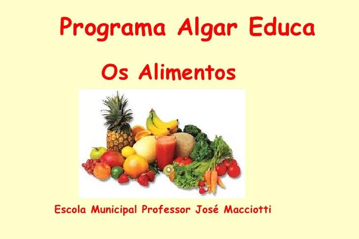 Programa Algar Educa Os Alimentos Escola Municipal Professor José Macciotti