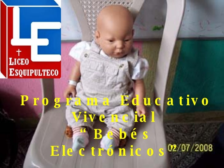 "Programa Educativo Vivencial  ""Bebés Electrónicos"""