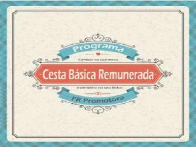 Conheça o Programa Cesta Básica Remunerada da FR Promotora