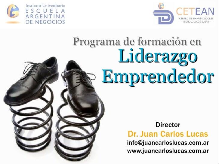 Programa de formación en       Liderazgo      Emprendedor                     Director           Dr. Juan Carlos Lucas    ...