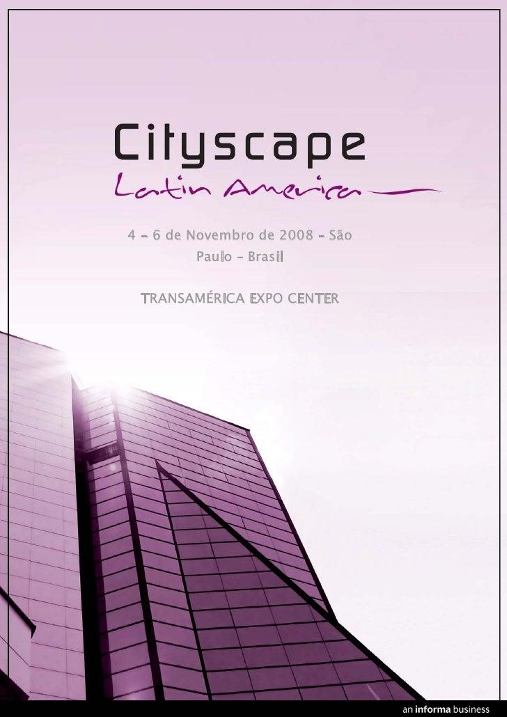 4 - 6 de Novembro de 2008 – São          Paulo – Brasil    TRANSAMÉRICA EXPO CENTER