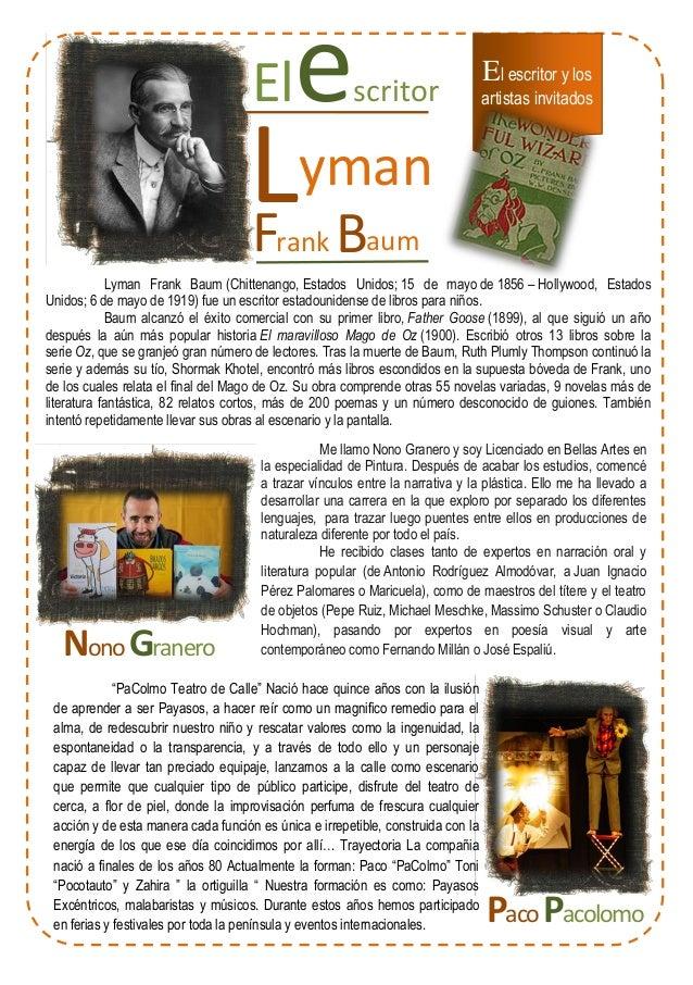 Elescritor El escritor y los artistas invitados Lyman F Brank k aum Lyman Frank Baum (Chittenango, Estados Unidos; 15 de m...