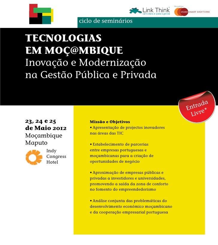 Moçambique                 ciclo de semináriosTECNOLOGIASEM MOÇ@MBIQUEInovação e Modernizaçãona Gestão Pública e Privada  ...