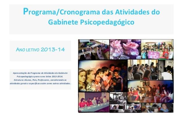 Programa/Cronograma das Atividades do Gabinete Psicopedagógico ANO LETIVO 2013-14  Apresentação do Programa de Atividades ...