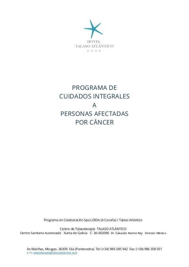 As Mariñas, Mougas. 36309. Oia (Pontevedra). Tel: (+34) 986 385 942 Fax: (+34) 986 358 051 e-m: talasoterapia@talasoatlant...