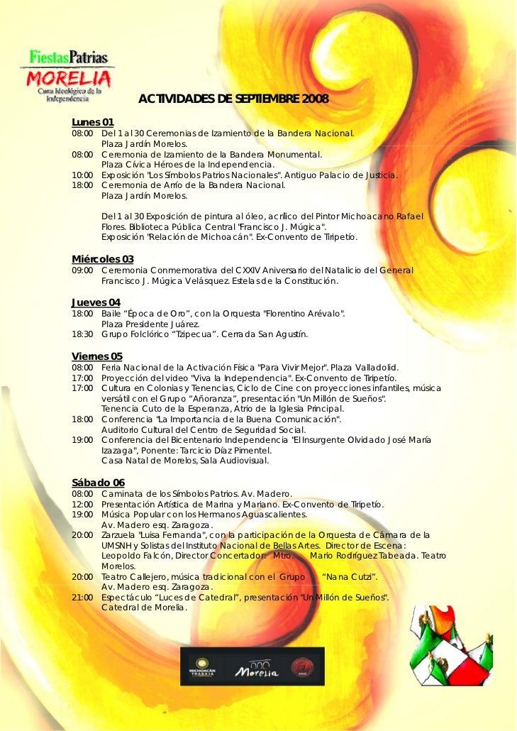 ACTIVIDADES DE SEPTIEMBRE 2008 Lunes 01 08:00   Del 1 al 30 Ceremonias de Izamiento de la Bandera Nacional.         Plaza ...