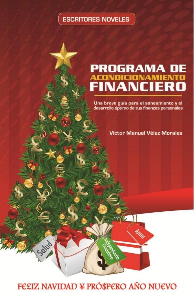 Programa de Acondicionamiento Financiero 1 Autor: Víctor Manuel Vélez Morales Diseño de portada: Contraste. Diseño Gráfico...