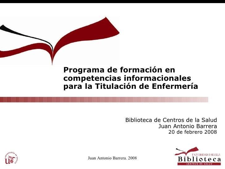Programa de formación en competencias informacionales para la Titulación de Enfermería Biblioteca de Centros de la Salud J...