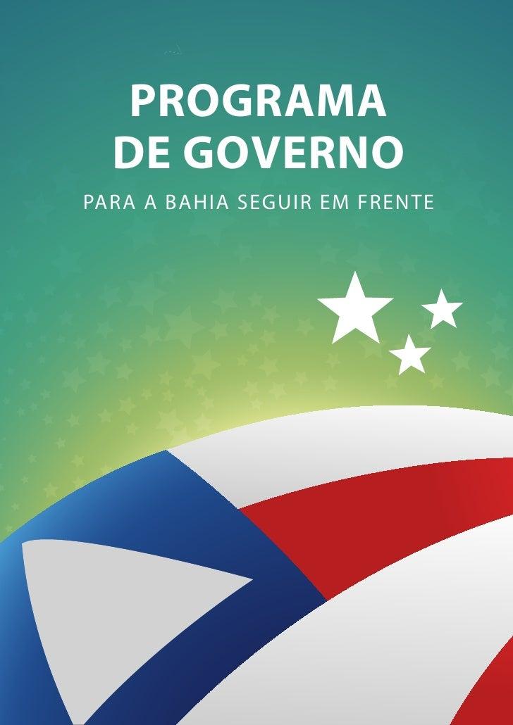 PROGRAMA   DE GOVERNO PARA A BAHIA SEGUIR EM FRENTE