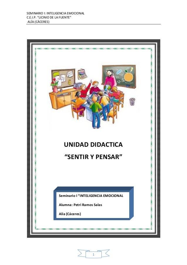"""SEMINARIO I: INTELIGENCIA EMOCIONALC.E.I.P. """"LICINIO DE LA FUENTE""""ALÍA (CÁCERES)1UNIDAD DIDACTICA""""SENTIR Y PENSAR""""Seminari..."""