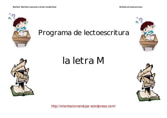 Maribel Martínez Camacho y Ginés Ciudad-Real Método de lectoescritura  Programa de lectoescritura  la letra M  http://orie...