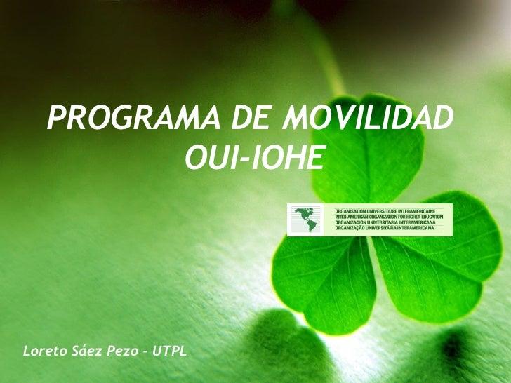 PROGRAMA DE MOVILIDAD  OUI-IOHE Loreto Sáez Pezo - UTPL