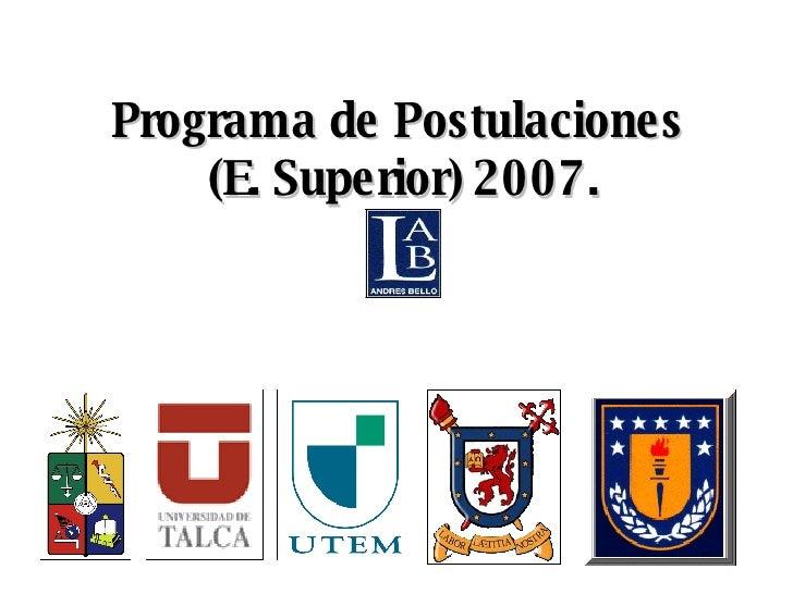 Programa de Postulaciones  (E. Superior) 2007.