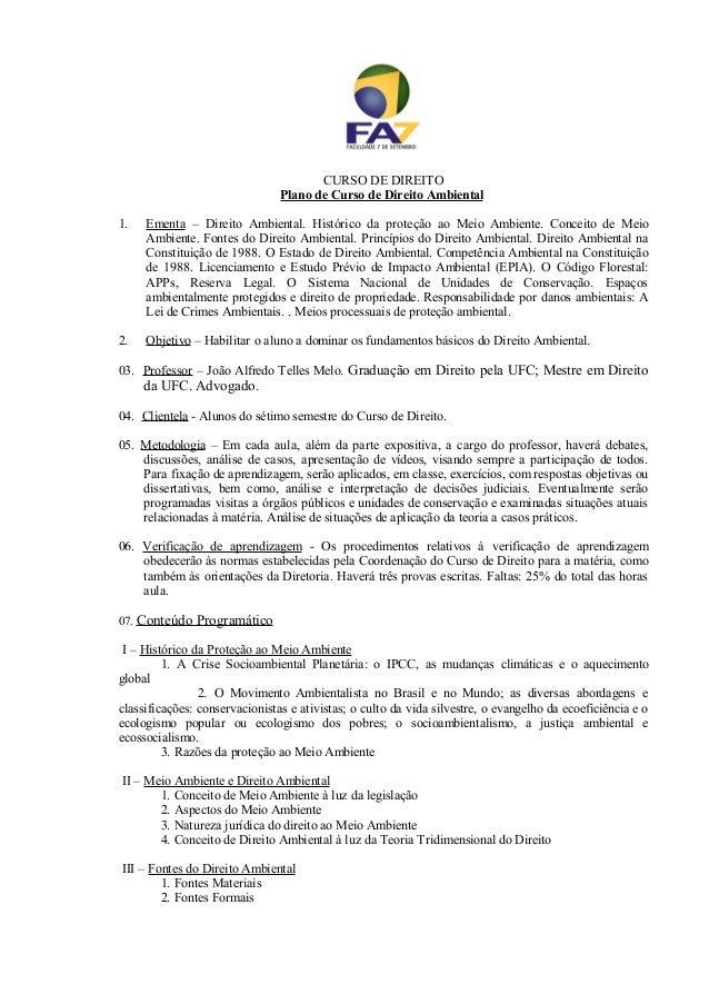 CURSO DE DIREITO Plano de Curso de Direito Ambiental 1. Ementa – Direito Ambiental. Histórico da proteção ao Meio Ambiente...