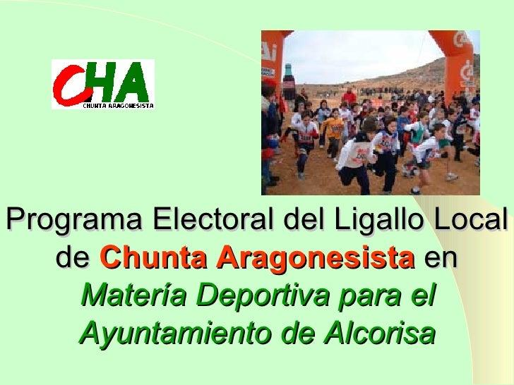 Programa Electoral del Ligallo Local de  Chunta Aragonesista  en  Matería Deportiva para   el Ayuntamiento de Alcorisa